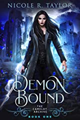 Demon Bound (The Camelot Archive Book 1) Kindle Edition