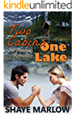 Two Cabins, One Lake: An Alaskan Romance
