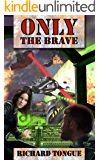 Only the Brave (Lincoln's War Book 3)