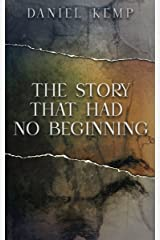 The Story That Had No Beginning Kindle Edition