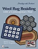 Braiding with Barbara*TM /Wool Rug Braiding with a contemporary flair