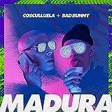 Madura (feat. Bad Bunny) [Explicit]