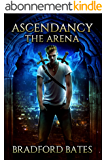 Ascendancy The Arena (Ascendancy Legacy Book 1) (English Edition)