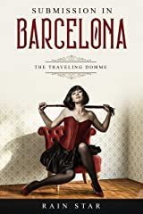 Submission in Barcelona: Femdom Tales of Discipline (D/s FLR) (The Traveling Domme Book 1) Kindle Edition