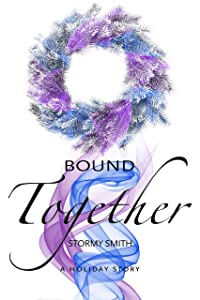 Bound Together: A Holiday Novella (Book 3.5 in Bound Series)
