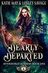 Dearly Departed: A Reverse Harem Academy Romance (Afterworld Academy Book 1) Kindle Edition