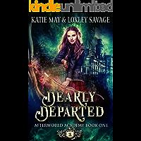 Dearly Departed: A Reverse Harem Academy Romance (Afterworld Academy Book 1)