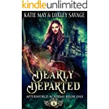 Dearly Departed: A Reverse Harem Academy Romance (Afterworld Academy Book 1)