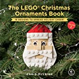 The Lego Christmas Ornaments Book Volume 2: 16 Designs to Spread Holiday Cheer!