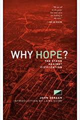 Why Hope?: The Stand Against Civilization Kindle Edition