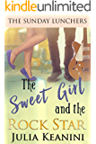 The Sweet Girl and the Rock Star (The Sunday Lunchers Book 4)