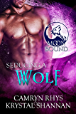 Seducing a Wolf (Moonbound Book 5) (English Edition)