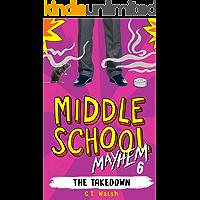 The Takedown (Middle School Mayhem Book 6)