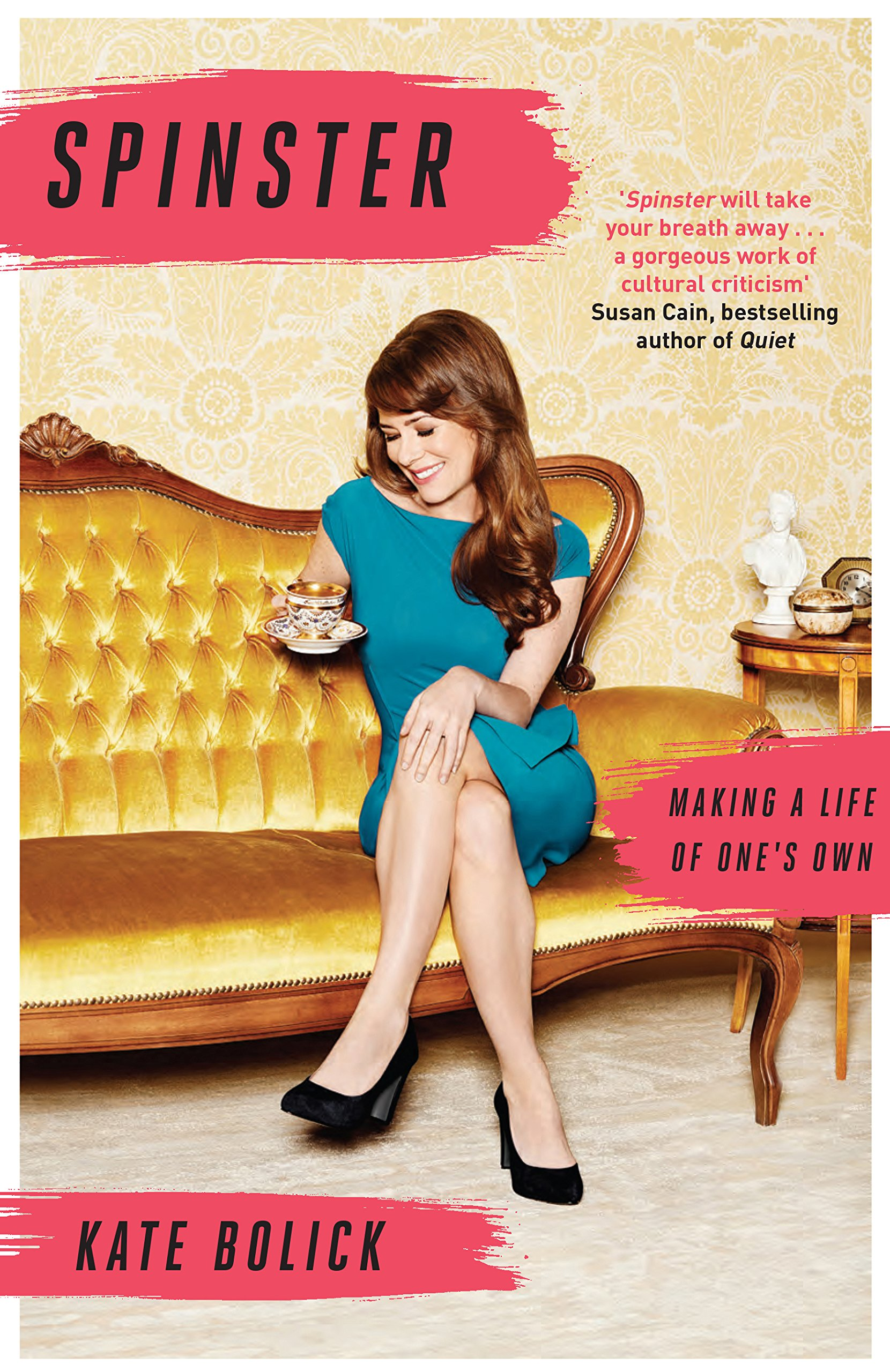 Spinster Making A Life Of Ones Own 9781472151186 Amazon Com Books