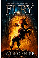 Fury: An Urban Fantasy & Mystery, Book 1 (The Fae Awakening) Kindle Edition