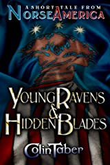 A Short Tale From Norse America: Young Ravens & Hidden Blades (The United States of Vinland series Book 1) Kindle Edition