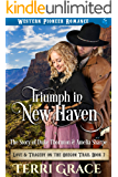 Triumph in New Haven: The Story of Duke Thornton and Amelia Sharpe (Love and Tragedy on the Oregon Trail Book 7)