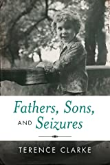 Fathers, Sons, and Seizures Kindle Edition