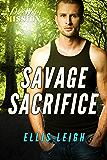 Savage Sacrifice: A Dire Wolves Mission