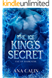The Ice King's Secret (Fae of Darkness Series Book 3)