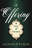 An Offering: The Tale of Therese