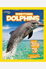 National Geographic Kids Everything Dolphins: Dolphin Facts, Photos, and Fun that Will Make You Flip Paperback