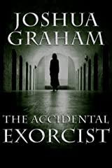 THE ACCIDENTAL EXORCIST Kindle Edition