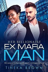 Her Billionaire Ex Mafia Man (BWWM Romance  Book 1)