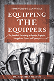 Equipping the Equippers: Handbook for Raising Up Apostles, Prophets, Evangelists, Pastors, & Teachers
