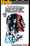 Mosaic Vol. 1: King of the World (Mosaic (2016-2017))