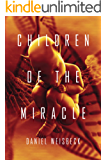 Children of the Miracle: A dystopian thriller (The Children of the Miracle Series Book 1)