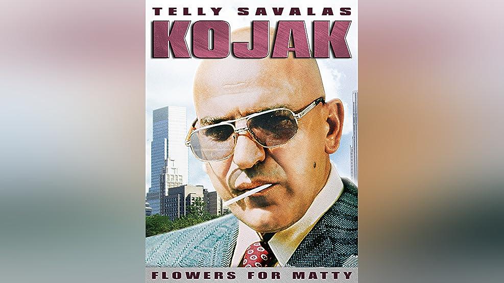Kojak: Flowers For Matty