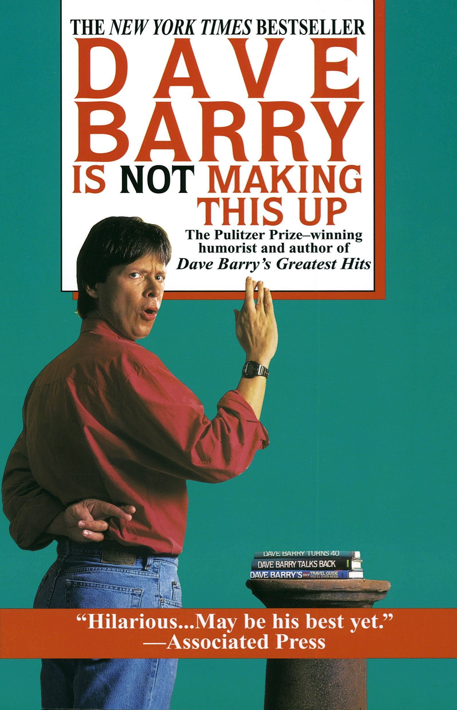 Dave Barry Is Not Making This Up: Dave Barry: 9780449909737: Amazon.com:  Books