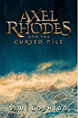 Axel Rhodes and the Cursed Nile: Axel Rhodes Adventures Kindle Edition