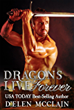 Dragons Live Forever: Dragon Shifter Romance (Fire Chronicles New Adult Paranormal Book 4)