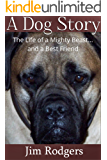 A Dog Story: The Life of a Mighty Beast and a Best Friend