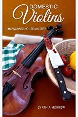 DOMESTIC VIOLINS / A Blanchard House Mystery (Blanchard House Mysteries Book 2) Kindle Edition