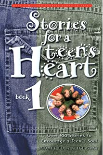 Stories for a Teens Heart: Over One Hundred Stories to Encourage a Teens Soul.