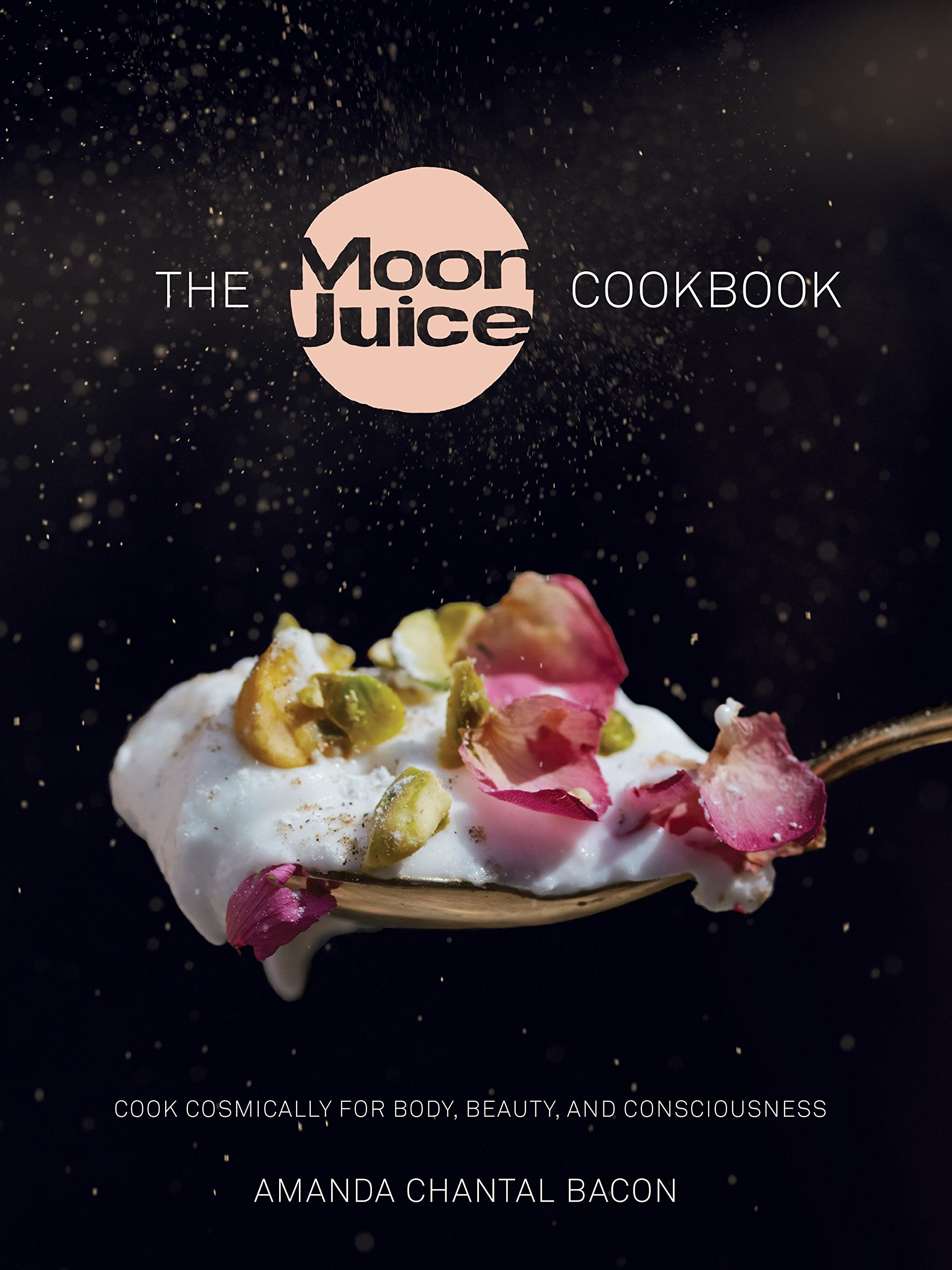 The Moon Juice Cookbook: Cook Cosmically for Body, Beauty, and Consciousness pdf epub