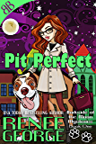Pit Perfect (Barkside of the Moon Mysteries Book 1)