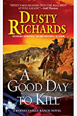 A Good Day To Kill A Byrnes Family Ranch Western (Byrnes Family Ranch series Book 6) Kindle Edition