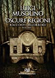 Oscure Regioni (volume 1)