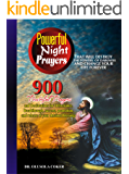 Powerful  Night prayers  That will destroy the powers  of darkness and change Your life forever: 900 Powerful prayers and Declarations for Deliverance, Breakthrough, success, promotion