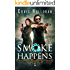 Smoke Happens: (Book 9 out of 10): An Urban Fantasy Shifter Series (The Supernatural Bounty Hunter Series)