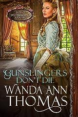 Gunslingers Don't Die (Brides of Sweet Creek Ranch Book 2) Kindle Edition
