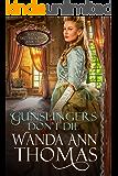Gunslingers Don't Die (Brides of Sweet Creek Ranch Book 2)