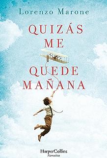 Quizás me quede mañana (Narrativa) (Spanish Edition)