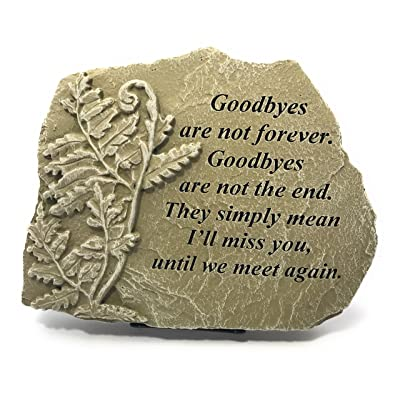 Kay Berry Goodbyes are not Forever, Goodbyes are not The End; Sympathy Gift Memorial Stone 8x10 WW; Stand Included : Garden & Outdoor
