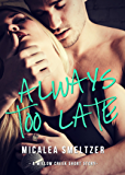 Always Too Late (Willow Creek Book 5)