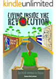 Living Inside the Revolution - An Irish woman in Cuba